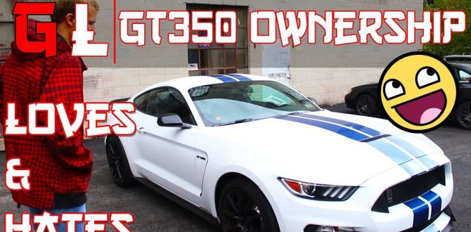 Top 5 Love & Hates Owning a Mustang Shelby GT350